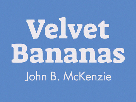 Review: Velvet Bananas by John B. McKinsey