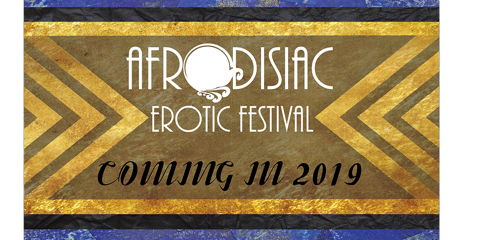 SAVE THE DATE: Afrodisiac Erotic Festival