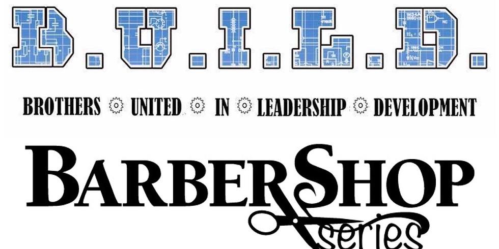 BUILD Barbershop Series  #3 Criminal Justice & Education