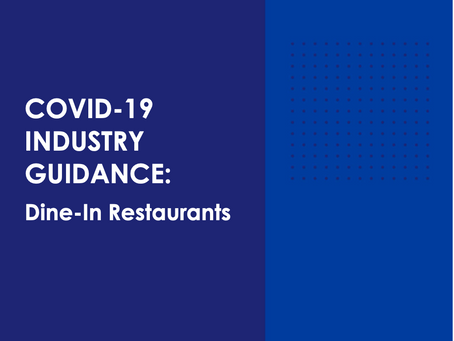 "CalOSHA and California Board of Health Release Guidelines for reopening ""Dine-In"" Restaurants."