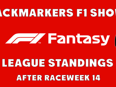 TBMF1Show Fantasy Standings After Raceweek 14