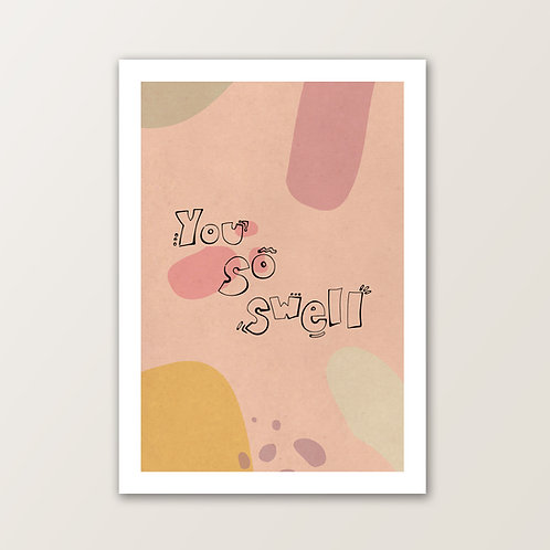 'You So Swell' PRINT