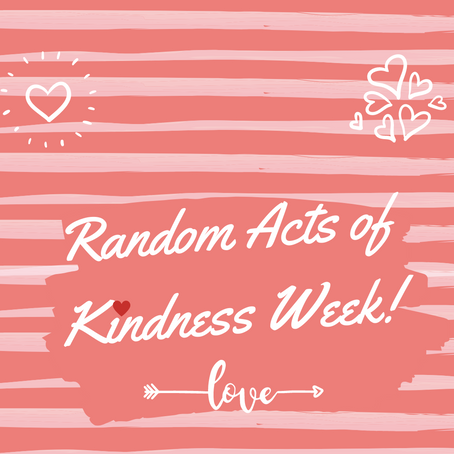 Recognizing Random Acts of Kindness Week!