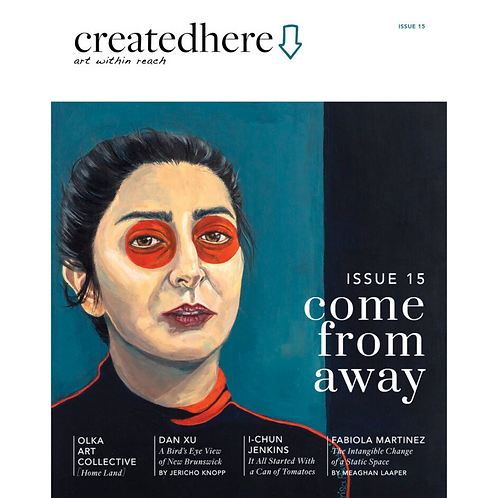 Created Here, Issue 15 COME FROM AWAY