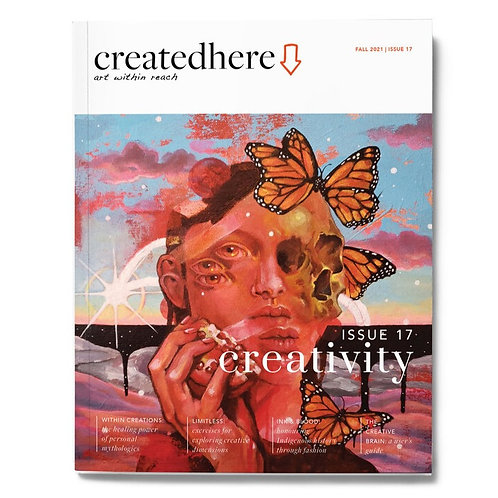 Created Here, Issue 17 Creativity