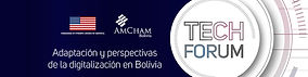 TECH FORUM - Adaptación y perspectivas de la digitalización en Bolivia