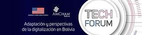 TECH FORUM - Adaptación y perspectivas de la digitalización en Bolivia