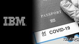 IBM PODRÍA SITUARSE COMO PROVEEDOR PREFERENTE DE PASAPORTES COVID-19