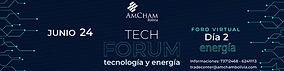 TECH FORUM TECNOLOGIA Y ENERGIA