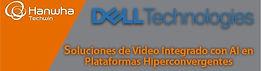 DELL TECHNOLOGIES / HANWHA: Soluciones de video integrado con AI en plataformas hiperconvergentes