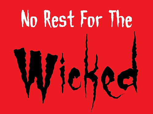 T-Shirt - No Rest For The Wicked