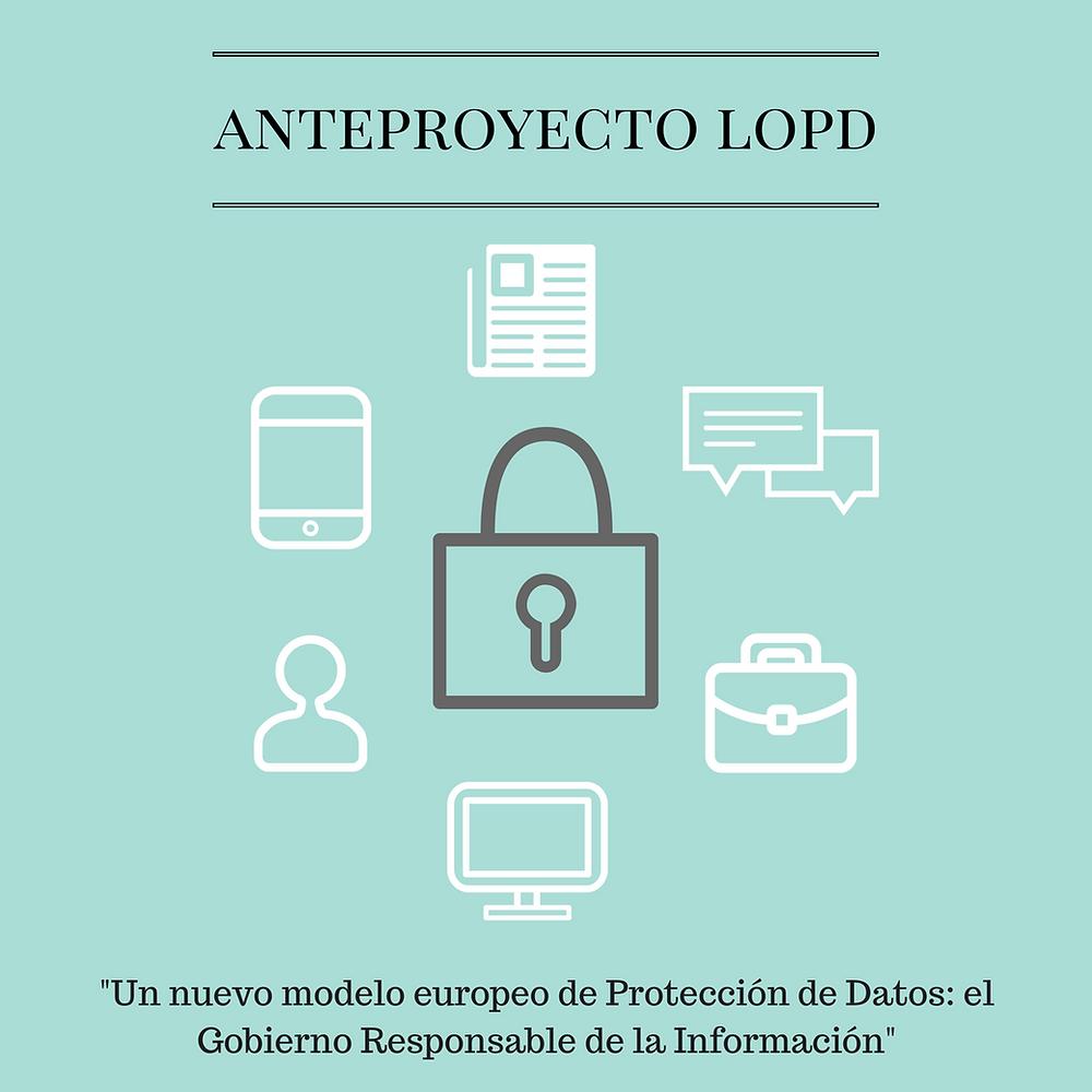 Anteproyecto de Ley Orgánica de Protección de Datos de Carácter Personal, LOPD