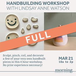 [FULL] Handbuilding Workshop with Lindsay Anne Watson