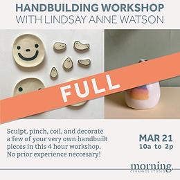 [FULL] Handbuilding Workshop with Lindsay Anne Watson