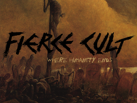 """Fierce Cult - upcoming new album """"Where Humanity Ends"""""""