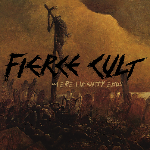 Fierce Cult -Where Humanity Ends