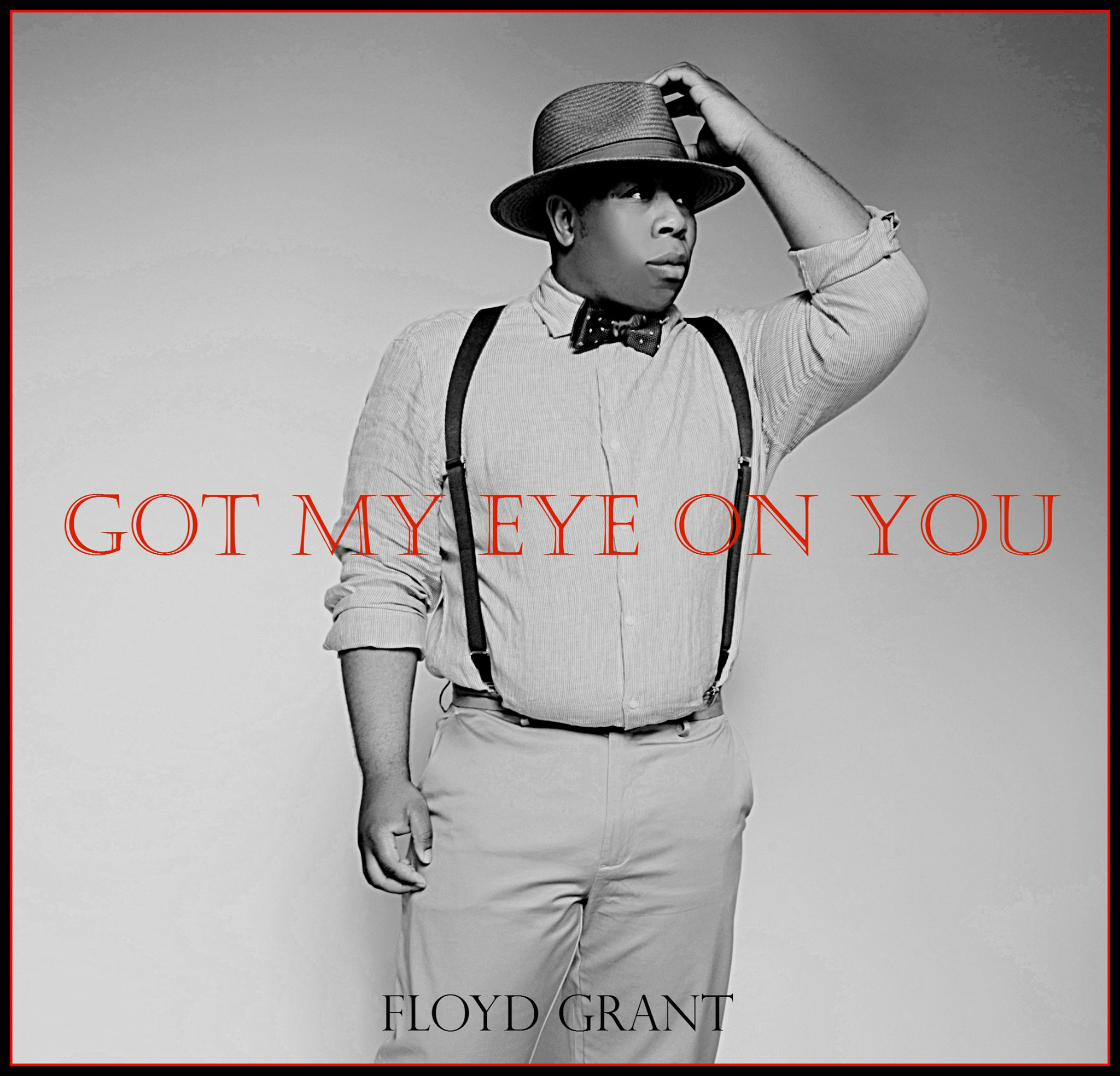 Go My Eye On You - Floyd Grant