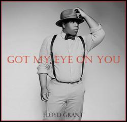 Go My Eye On You - Floyd Grant