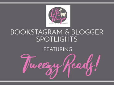 Blogger and Bookstagram Spotlights! Featuring Tweezy Reads!