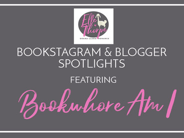 Blogger and Bookstagram Spotlight! Featuring Bookwhore Am I!