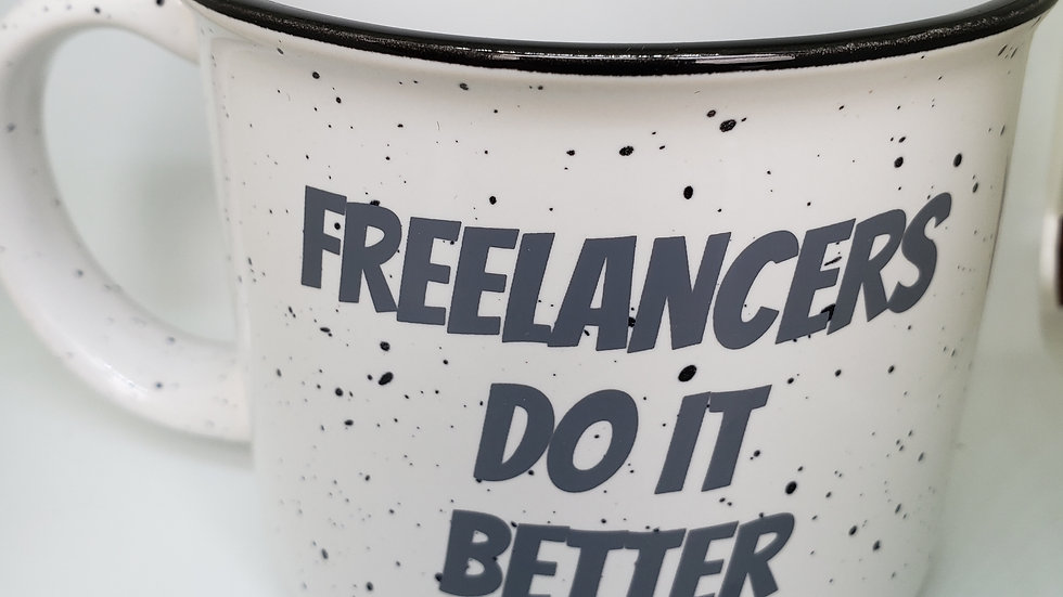 Freelancers Do It Better Coffee Mug