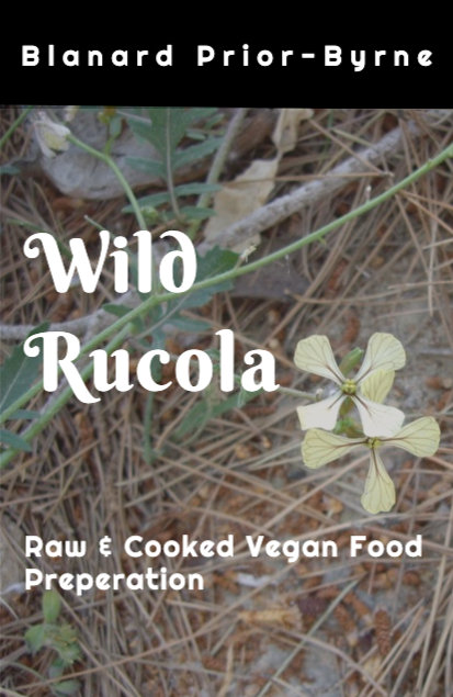 Wild Rucola - Raw & Cooked Vegan  Food Preparation (E-Book or PDF)