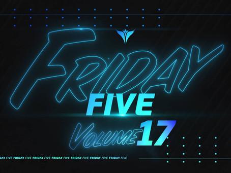 Friday Five, Vol. 17