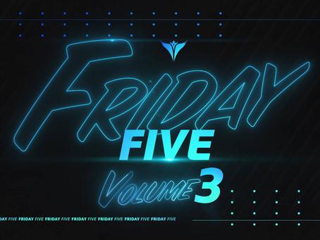 Friday Five, Vol. 3