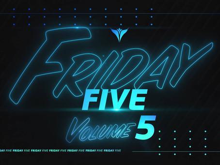 Friday Five, Vol. 5