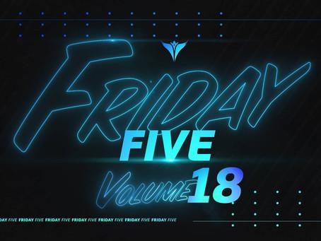 Friday Five, Vol. 18