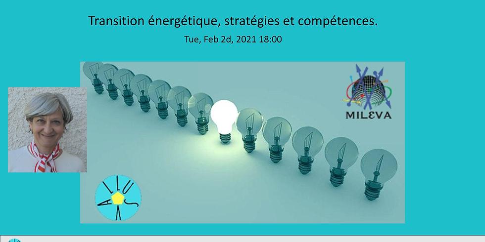 Transition énergétique, stratégies et compétences.