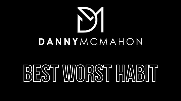 Danny McMahon- Best Worst Habit Lyric Video