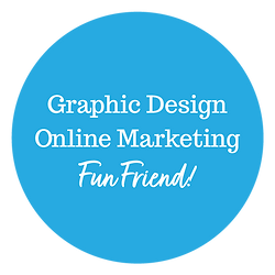 Graphic Design Online Marketing Fun Friend!