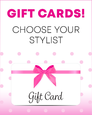 Gift Cards! Choose your stylist