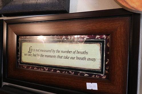 Life in Not Measured... Print in Frame