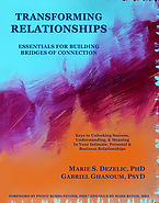 Transforming Relationships by Marie Dezelic, PhD & Gabriel Ghanoum, PsyD, with Mark Rufeh, MBA & Rev. Lexie Potamin, MS