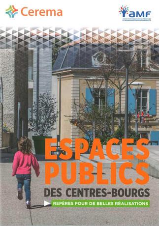 Décembre 2016 // CEREMA - Espaces publics des centres-bourgs Repères pour de belles réalisations