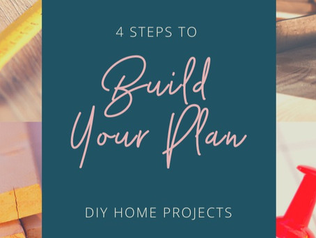 DIY Project Step 3: Have a Plan