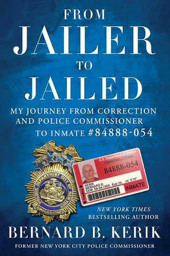 From Jailer to Jailed: My Journey from Correction and Police Commissioner to Inm