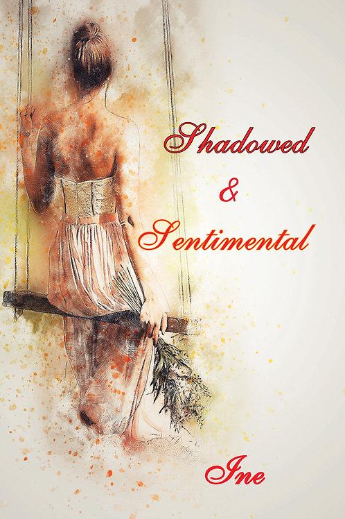 Shadowed and Sentimental