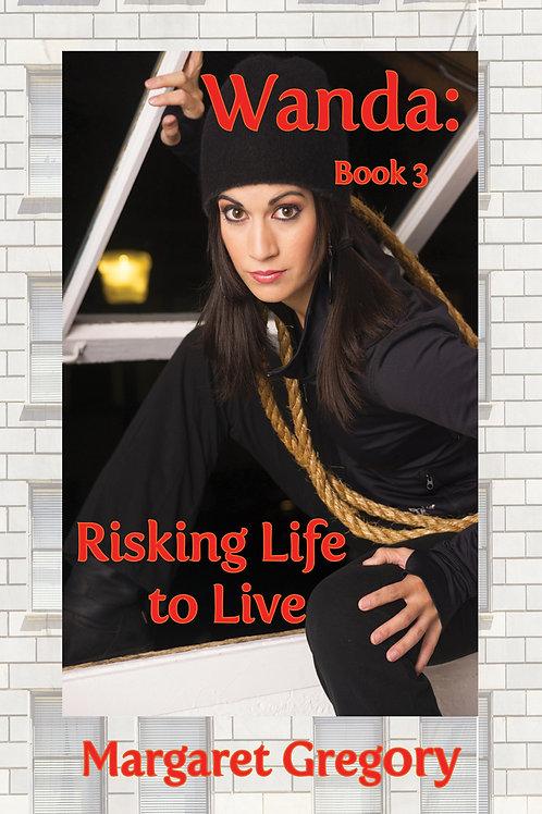 Wanda: Risking Life to Live
