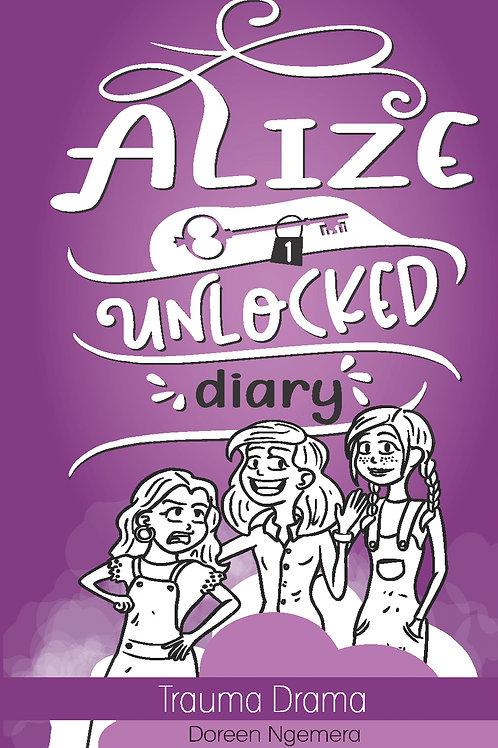 Alize Unlocked Diary 1 - Trauma Drama