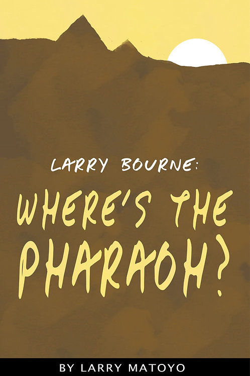 Larry Bourne: Where's the Pharaoh?