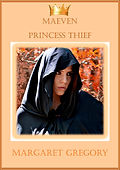 Maeven Princess Thief by Margaret Gregory