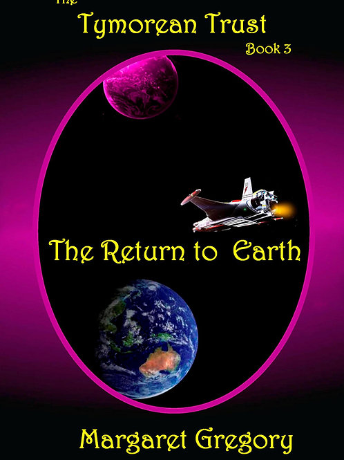 The Tymorean Trust Book 3 - The Return to Earth
