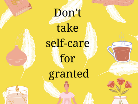 Don't Take Self-Care For Granted