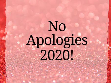No Apologies 2020!