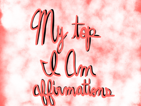 My Top I Am Affirmations!