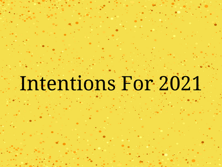 Intentions For 2021