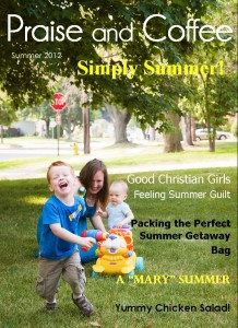 It's here! Summer 2012 Praise and Coffee Magazine